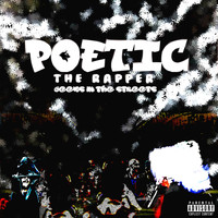 Poetic the Rapper - Geeks in the Streets (Explicit)