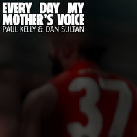 Paul Kelly - Every Day My Mother's Voice