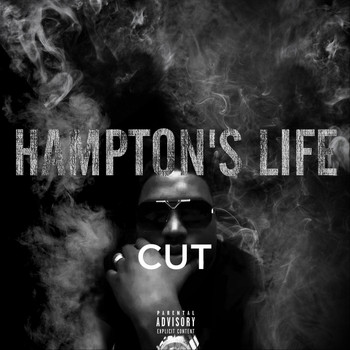 Cut - Hampton's Life (Explicit)