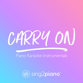 Sing2Piano - Carry On (Piano Karaoke Instrumentals)