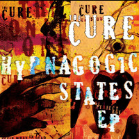 The Cure - Hypnagogic States (EP)