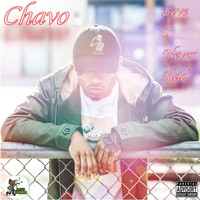 Chavo - Love I Never Had (Explicit)
