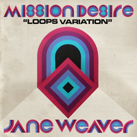 Jane Weaver - Mission Desire (Loops Variation)