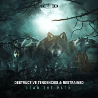 Destructive Tendencies and Restrained - Lead The Pack
