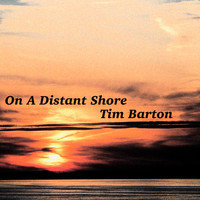 Tim Barton - On a Distant Shore