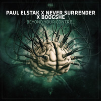 Paul Elstak x Never Surrender x Boogshe - Beyond Your Control