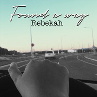 Rebekah - Found a Way