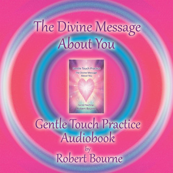 Robert Bourne - The Divine Message About You