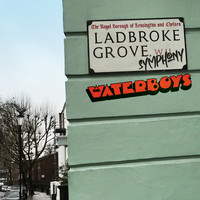 The Waterboys - Ladbroke Grove Symphony