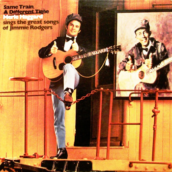 Merle Haggard - Same Train, A Different Time A Tribute to Jimmie Rodgers