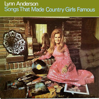 Lynn Anderson - Songs That Made Country Girls Famous