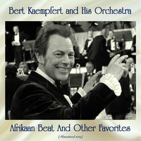Bert Kaempfert And His Orchestra - Afrikaan Beat And Other Favorites (Remastered 2019)
