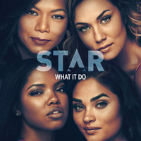"Star Cast - What It Do (From ""Star"" Season 3)"