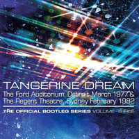 Tangerine Dream - The Official Bootleg Series Volume Three: The Ford Auditorium, Detroit, March 1977 & The Regent Theatre, Sydney, February 1982