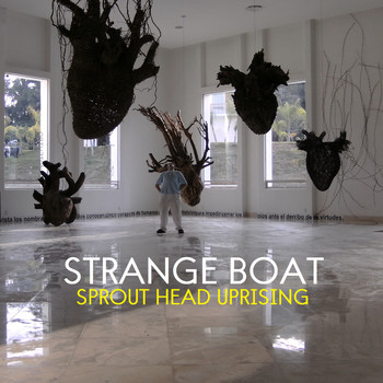 Sprout Head Uprising - Strange Boat