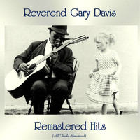 Reverend Gary Davis - Remastered Hits (All Tracks Remastered)