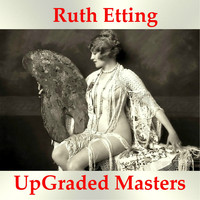 Ruth Etting - Ruth Etting UpGraded Masters (All Tracks Remastered)