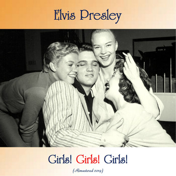 Elvis Presley - Girls! Girls! Girls! (Remastered 2019)