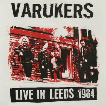 The Varukers - Live in Leeds 1984 (Explicit)