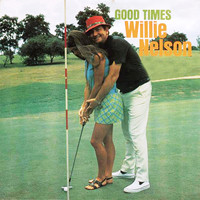 Willie Nelson - Good Times