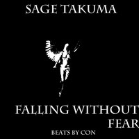 Sage Takuma - Falling Without Fear!