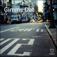 Fyah Prince - Gimme Dat
