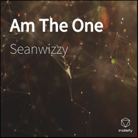Seanwizzy - Am The One