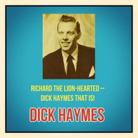 Dick Haymes - Richard the Lion-Hearted - Dick Haymes That Is!
