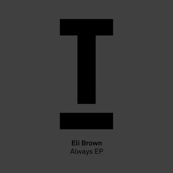 Eli Brown - Always EP