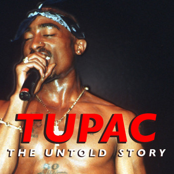 Tupac - Tupac: The Untold Story