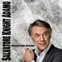 Salvatore Adamo - Salvatore Knight Adamo