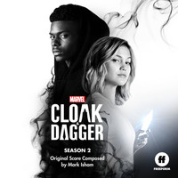 Mark Isham - Cloak & Dagger: Season 2 (Original Score)
