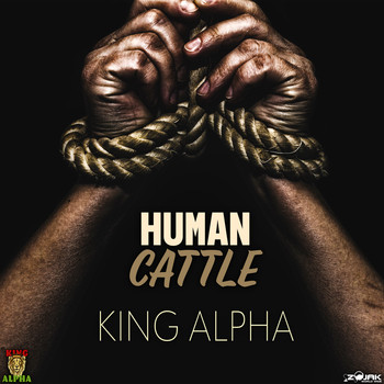 King Alpha - Human Cattle