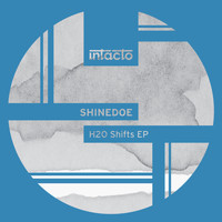 Shinedoe - H2O Shifts EP