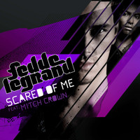 Fedde Le Grand Featuring Mitch Crown - Scared Of Me (Promise Land & Provenzano Remix)