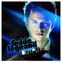 Fedde Le Grand - Output (F.L.G. Edit)
