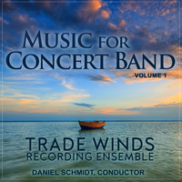 Trade Winds Recording Ensemble - Music for Concert Band, Vol. 1