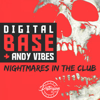 Digital Base, Andy Vibes - Nightmare In The Club
