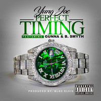 Yung Joc - Perfect Timing (feat. Gunna & B. Smyth) (Explicit)