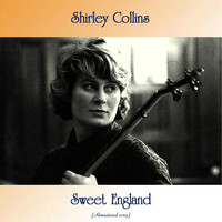 Shirley Collins - Sweet England (Remastered 2019)