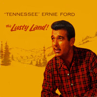 Tennessee Ernie Ford - This Lusty Land!