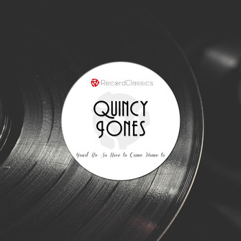 Quincy Jones - You'd Be So Nice to Come Home to