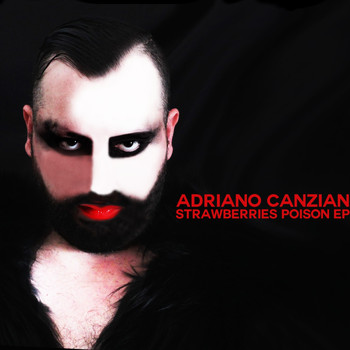 Adriano Canzian - Strawberries Poison (Explicit)