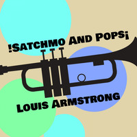 Louis Armstrong - !Satchmo and Pops