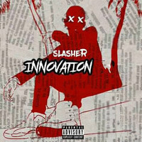 Slasher - Innovation (Explicit)