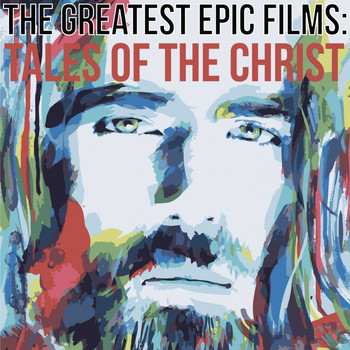 Various Artists - The Greates Epic Films (Tales of the Christ)
