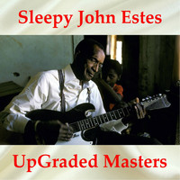 Sleepy John Estes - Sleepy John Estes UpGraded Masters (All Tracks Remastered)
