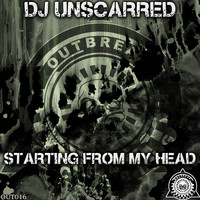 DJ Unscarred - Starting from My Head (Explicit)
