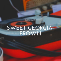 Jimmy Smith - Sweet Georgia Brown