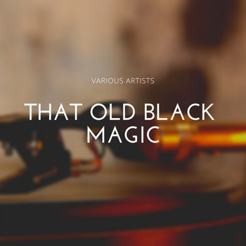 Various Artists - That Old Black Magic